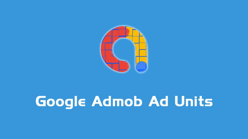 about google admob ad units