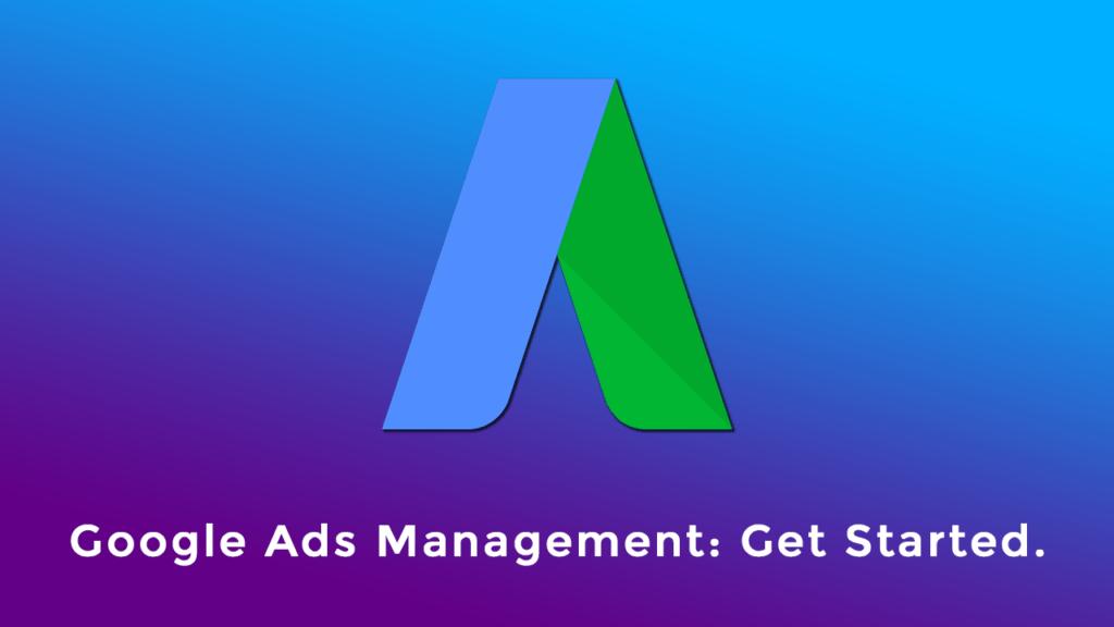 google ads management get started