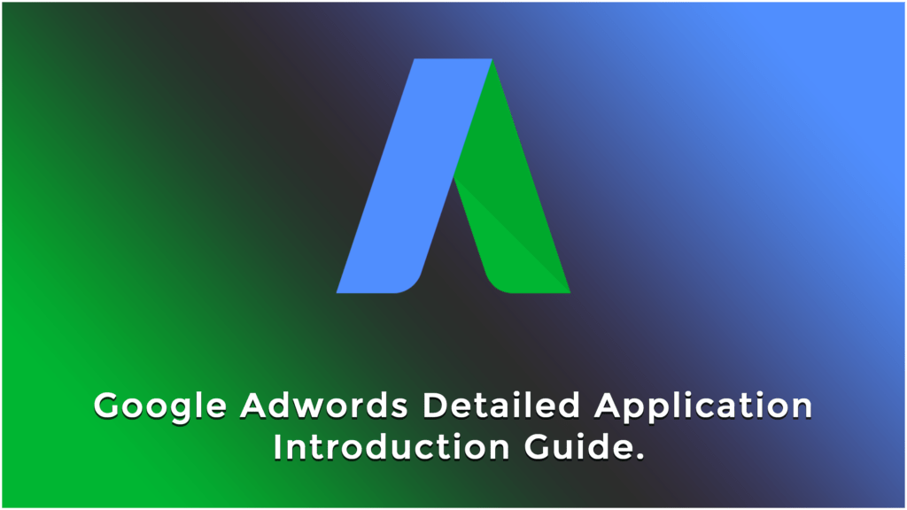 Google Adwords detailed application introduction guide (+ASO)