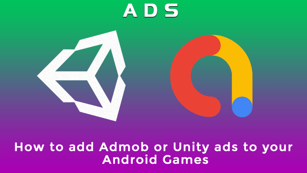 how toadd admob or unity ads to your android games