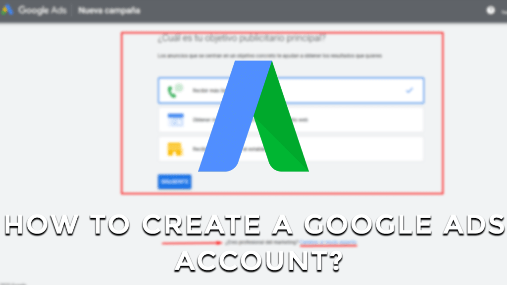 ads management How to Create a Google Ads Account