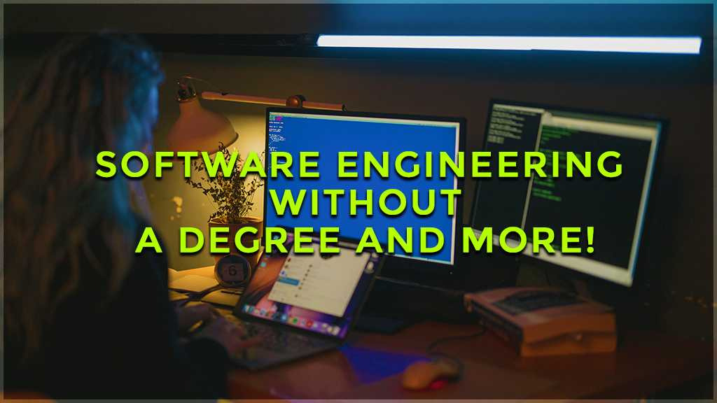 software engineering without a degree and more