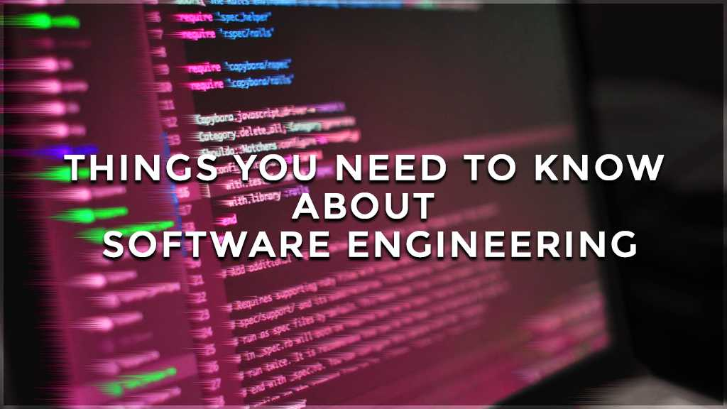 things you need to know about software engineering