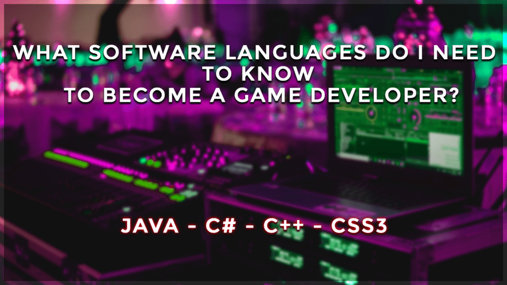 what software languages do i need to know to become a game developer