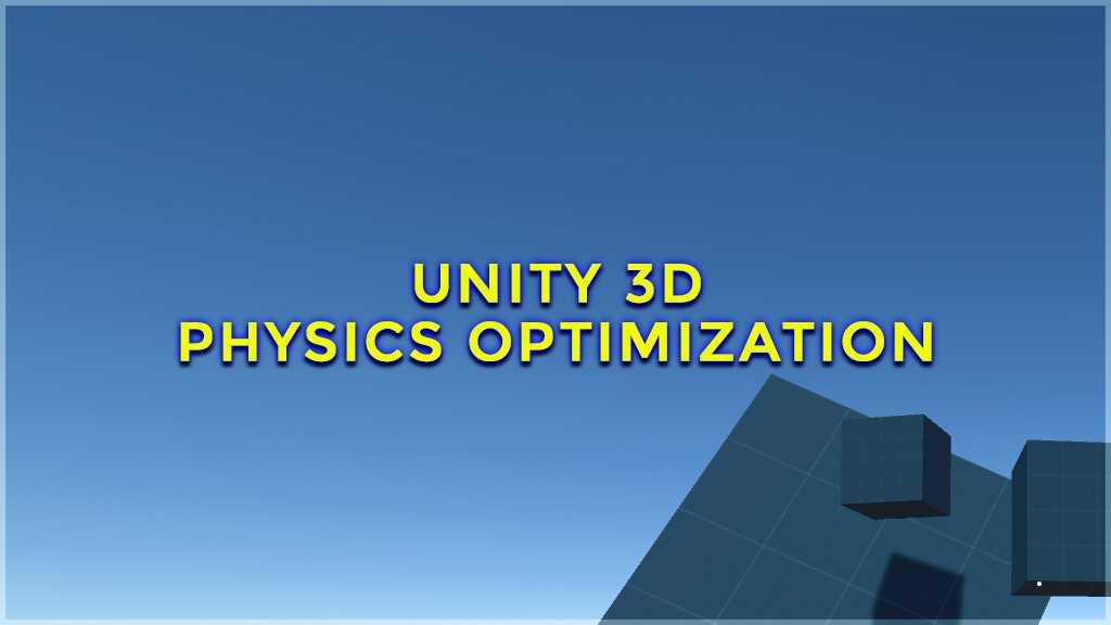 unity 3d physics optimization