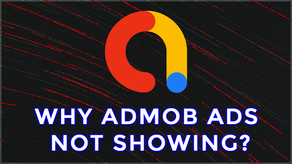 admob ads not showing? google admob.