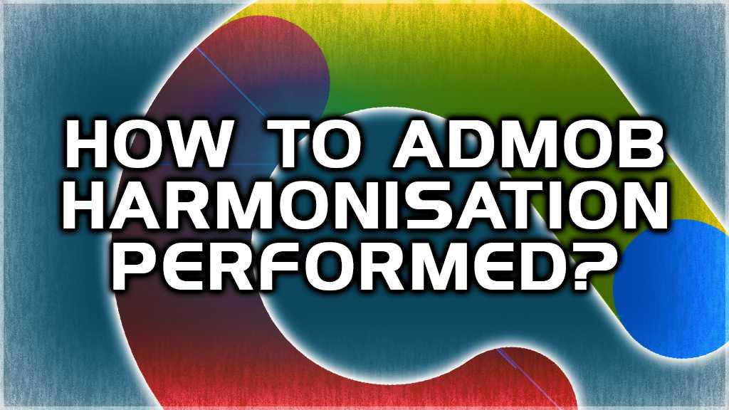 admob harmonisation