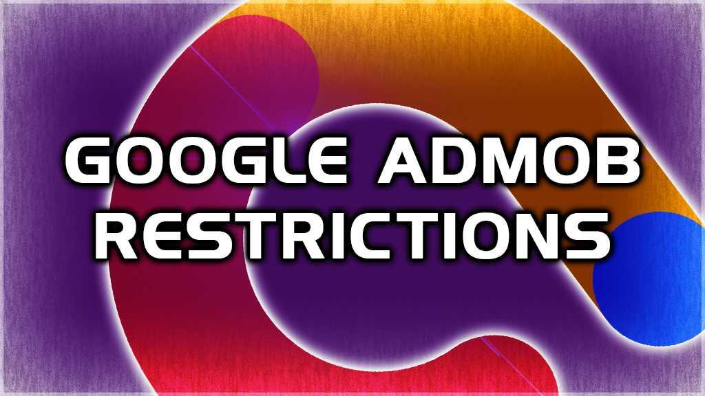 google admob restrictions