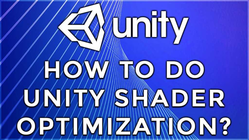 how to do unity shader optimization