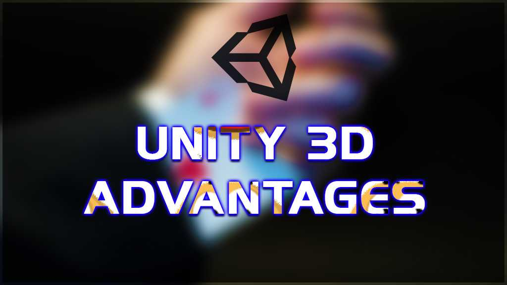 What are the advantages of Unity 3D? What are the disadvantages?