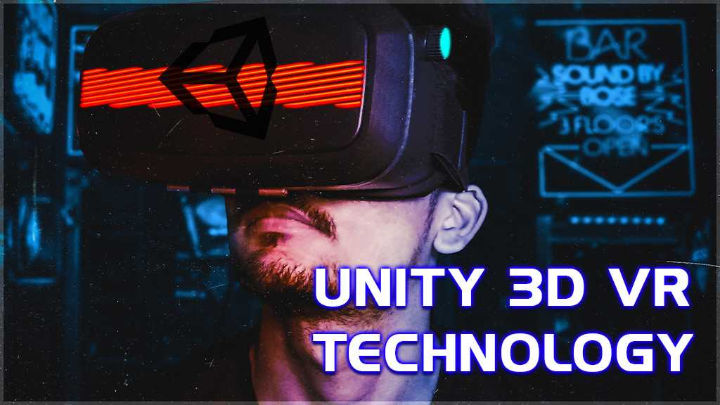 What is Unity 3D VR technology? Where is VR used?