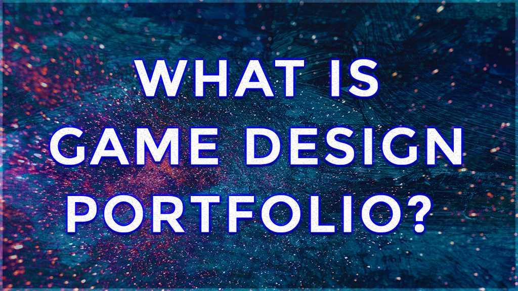 what is game design portfolio