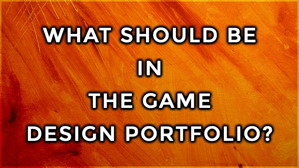 what should be in the game design portfolio