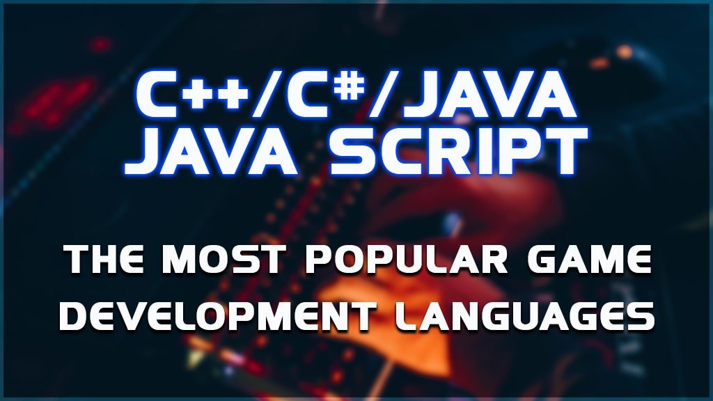 the most popular programming languages used in game development