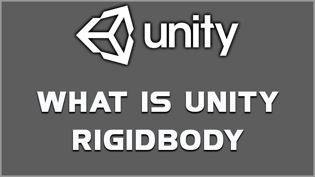 what is unity rigidbody? unity rigidbody2d component.