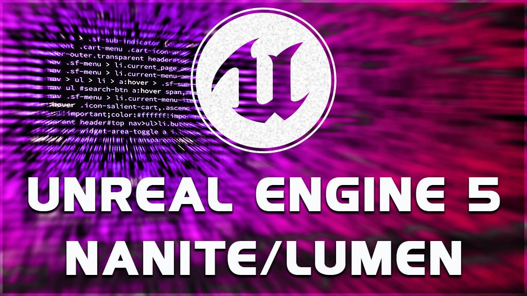 what do nanite and lumen do with unreal engine 5?