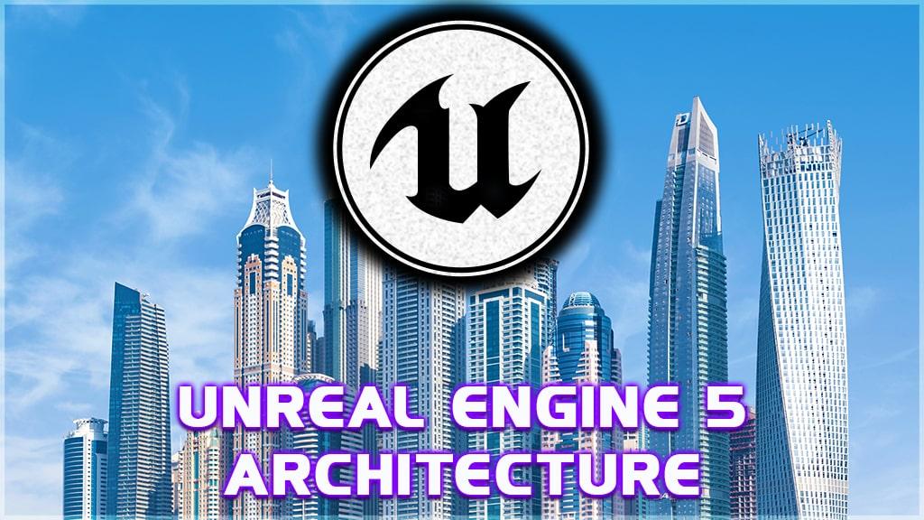 unreal engine 5 architecture tutorial
